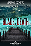 """""""Blade of Death"""" (Short Story) (Kyndall Family Thrillers)"""