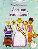 Costumi tradizionali. Vesto le bamboline. Con adesivi. Ediz. illustrata