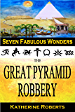The Great Pyramid Robbery (Seven Fabulous Wonders Book 1)
