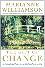 The Gift of Change: Spiritual Guidance for Living Your Best Life Kindle Edition