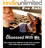 Still Obsessed with Me - Obsessed Book 2: (Romantic Suspense Books 2): Two people from different worlds meet and beat each other into an emotional mess.