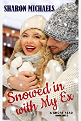 Snowed in with My Ex (Snowy Cozy Romance Book 1) Kindle Edition