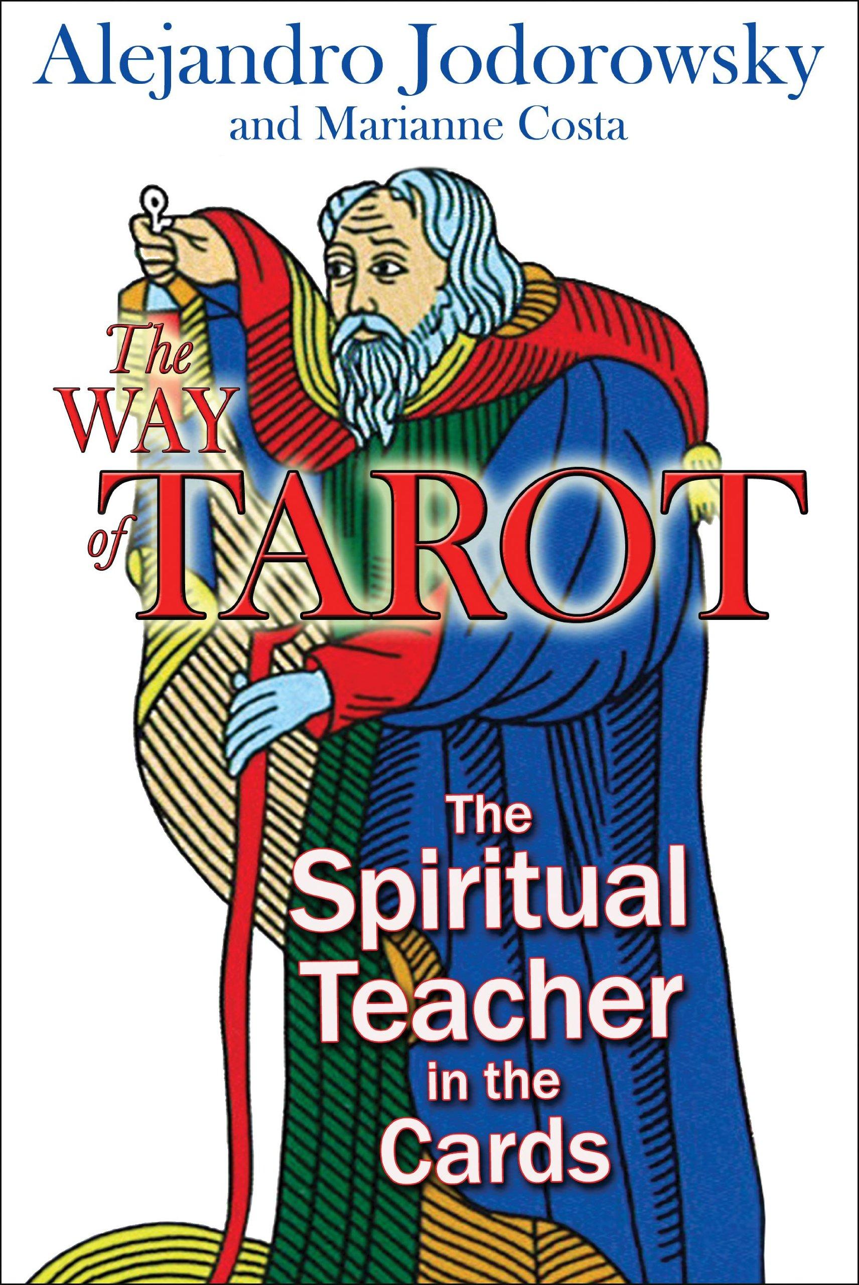The Way of Tarot: The Spiritual Teacher in the Cards: Alejandro