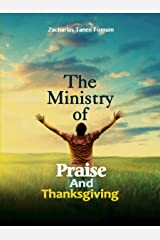 The Ministry of Praise And Thanksgiving (Prayer Power Book 8) Kindle Edition
