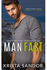 Man Fast (Bergen Brothers Book 1) Kindle Edition