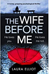 The Wife Before Me: A twisty, gripping psychological thriller Kindle Edition