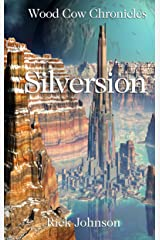 Silversion (Wood Cow Chronicles Book 3) Kindle Edition
