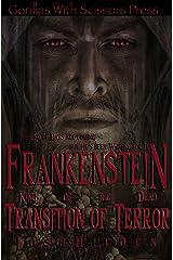 Frankenstein, King of the Dead Book 2: Transition of Terror (Frankenstein King of the Dead) Kindle Edition