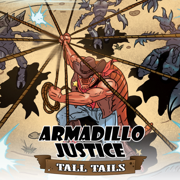 Armadillo Justice: Tall Tails  (Issues) (3 Book Series)