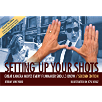 Setting Up Your Shots: Great Camera Moves Every Filmmaker Should Know (Revised) book cover