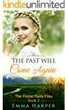 The Past will Come Again: A Historical Western Mail Order Bride Romance (The Foster Farm Files Book 2)