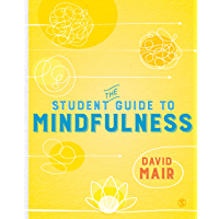 The Student Guide to Mindfulness (SAGE Study Skills Series) (English Edition)