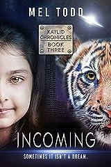 Incoming (Kaylid Chronicles Book 3) Kindle Edition