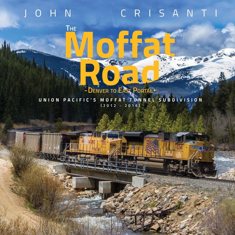 The Moffat Road: Denver to East Portal (2012-2016)