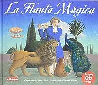 Flauta Mágica La: Con Magníficas Ilustraciones