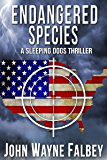 Endangered Species: A Sleeping Dogs Thriller (The Sleeping Dogs Book 2)