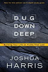 Dug Down Deep: Building Your Life on Truths That Last Paperback