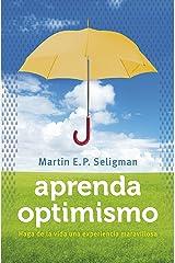 Aprenda optimismo: Haga de la vida una experiencia maravillosa (Spanish Edition) eBook Kindle