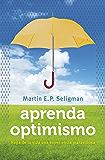 Aprenda optimismo: Haga de la vida una experiencia maravillosa