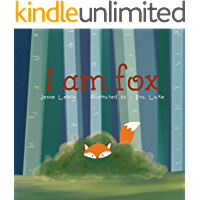 I am fox: Kids Book, Picture Books, Ages 3-5, Ages 2-6, Preschool Books, Baby Books, Children's Bedtime Story (Funny Fox Book 1)