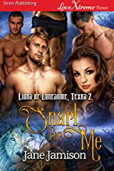 Snarl for Me [Lions of Lonesome, Texas 2] (Siren Publishing LoveXtreme Forever) Kindle Edition