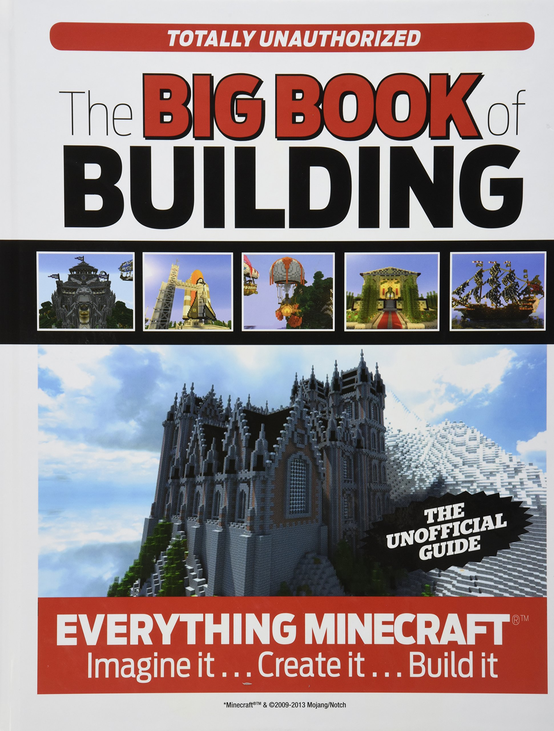 The Big Book of Building: Everything Minecraft®™ Imagine it… Create ...