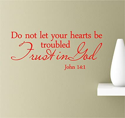 Amazoncom Do Not Let Your Hearts Be Troubled Trust In God John 14