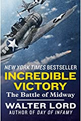 Incredible Victory: The Battle of Midway Kindle Edition