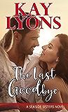 The Last Goodbye (Seaside Sisters Series Book 1)