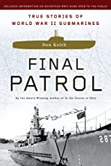 Final Patrol: True Stories of World War II Submarines Kindle Edition