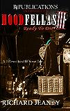 Hoodfellas III (Ready To Die Book 3)