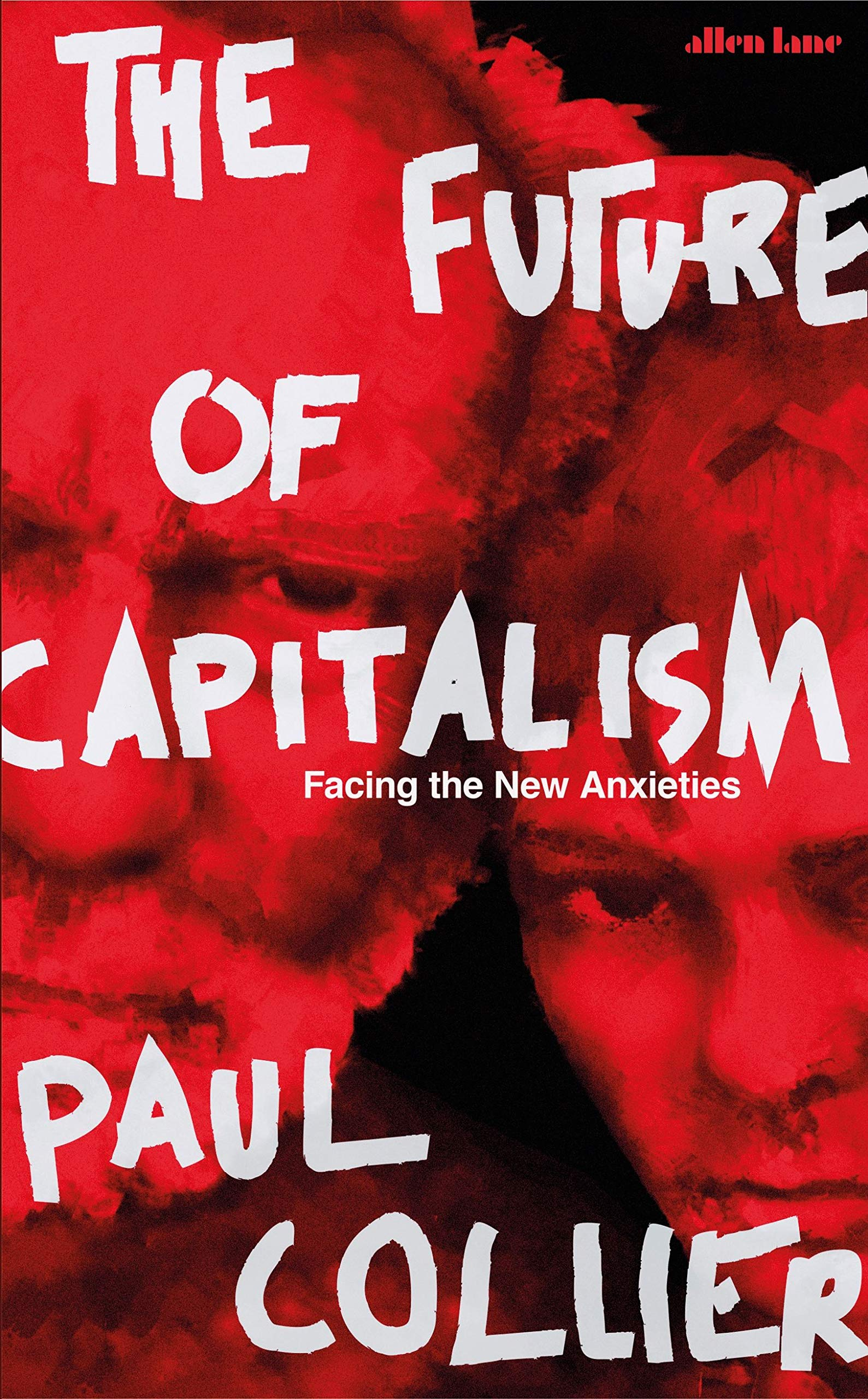 The Future Of Capitalism  Facing The New Anxieties