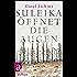 Suleika öffnet die Augen: Roman