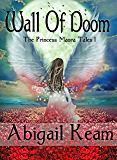 Wall of Doom (The Princess Maura Tales, Book 1: A Fantasy Series)