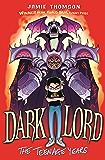 Dark Lord: Dark Lord: The Teenage Years: Book 1