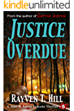 Justice Overdue: A Private Investigator Crime Series (A Jake & Annie Lincoln Thriller Book 5)