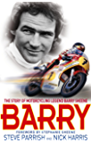 Barry: The Story of Motorcycling Legend, Barry Sheene