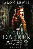 The Darker Ages 2: Rebirth
