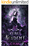 Rebel Academy: Crush: A Paranormal Academy Romance Series (Wickedly Charmed Book 2)