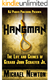 Hangman: Life and Crimes of Serial Killer & Police Officer Gerard Schaefer