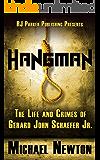 Hangman: Life and Crimes of Serial Killer & Police Officer Gerard Schaefer (English Edition)