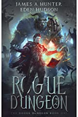 Rogue Dungeon (The Rogue Dungeon Book 1) Kindle Edition