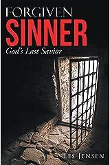 Forgiven Sinner: God'S Last Savior Kindle Edition