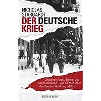 Die Zeit des Nationalsozialismus: Der deutsche Krieg: Zwischen Angst, Zweifel und Durchhaltewillen – wie die Menschen den Zweiten Weltkrieg erlebten