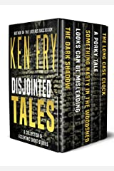 Disjointed Tales: A Collection of Eccentric Short Stories Kindle Edition