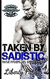 Taken by Sadistic: Rage Ryders MC