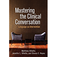 Mastering the Clinical Conversation: Language as Intervention (English Edition)