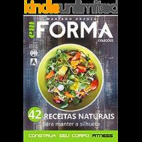 42 receitas naturais para manter a silhueta (EM FORMA Livro 3)