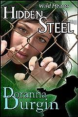 Hidden Steel (Wild Hearts Collection Book 1)