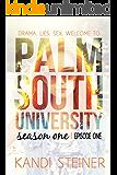 Palm South University: Season 1, Episode 1 (Palm South University Season 1)